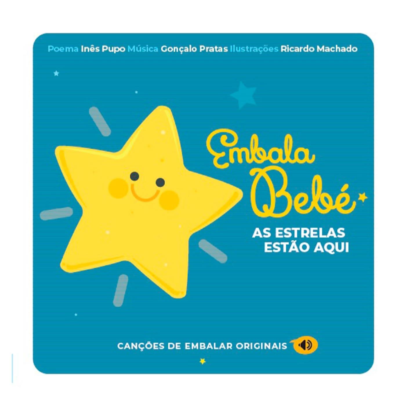 Embala Bebé - As Estrelas Estão Aqui Inês Pupo e Gonçalo Pratas Book Cover