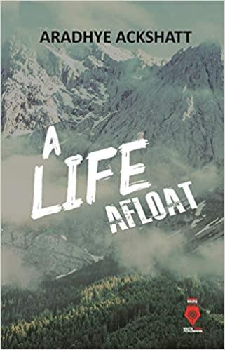 A LIFE AFLOAT Aradhye Ackshatt Book Cover