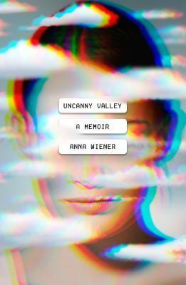 Uncanny Valley Anna Wiener Book Cover