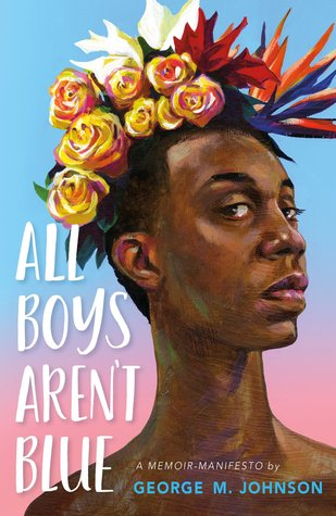 All Boys Aren't Blue George M. Johnson Book Cover