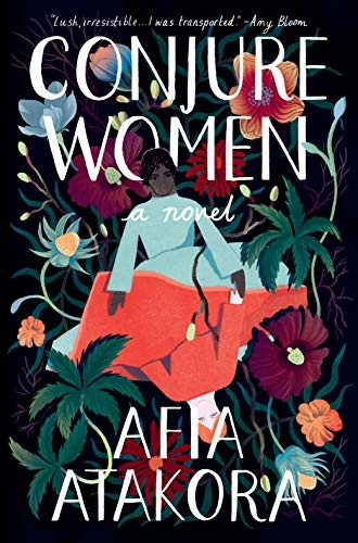 Conjure Women : a Novel Afia Atakora Book Cover