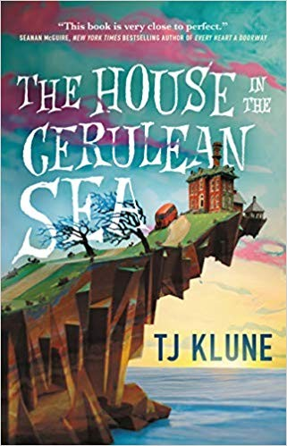 The House in the Cerulean Sea TJ Klune Book Cover