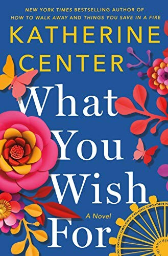 What You Wish For Katherine Center Book Cover