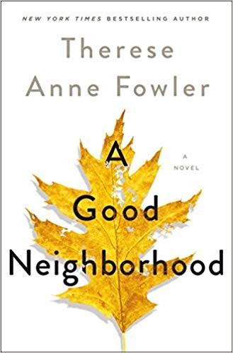 A Good Neighborhood Therese Anne Fowler Book Cover