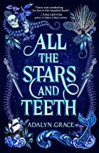 All the Stars and Teeth Adalyn Grace Book Cover