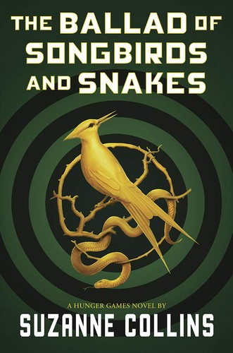 The Ballad Of Songbirds And Snakes Suzanne Collins Book Cover
