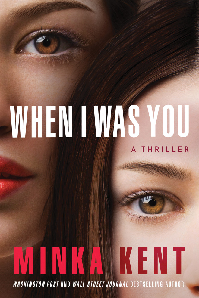 When I Was You Minka Kent Book Cover