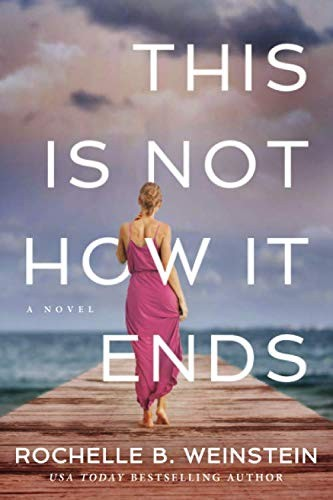 This Is Not How It Ends Rochelle B. Weinstein Book Cover