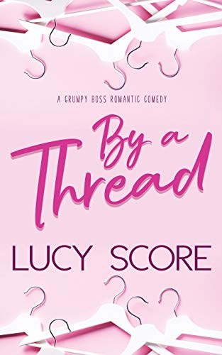 By a Thread Lucy Score Book Cover