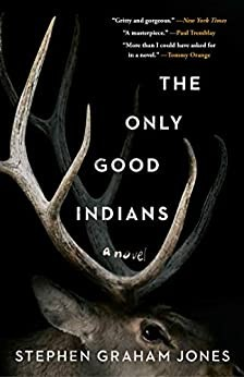 Only Good Indians Stephen Graham Jones Book Cover