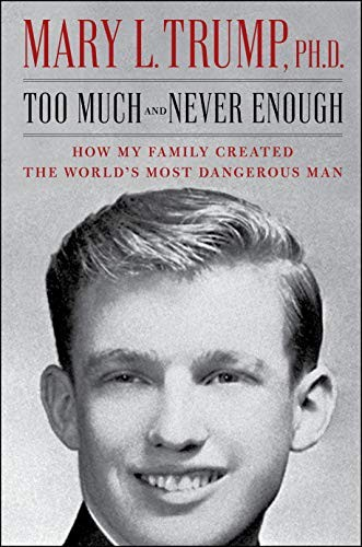 Too Much and Never Enough Mary L. Trump Ph.D. Book Cover