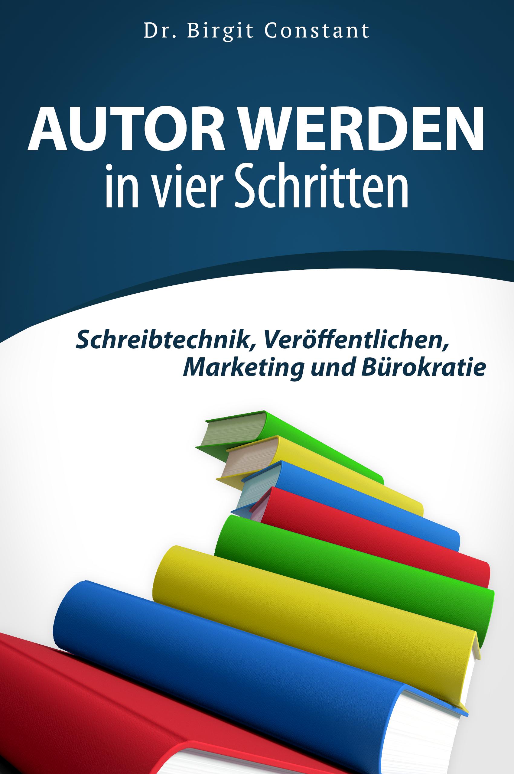 Autor werden in vier Schritten Birgit Constant Book Cover