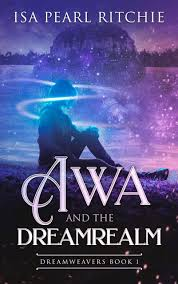 Awa and the Dreamrealm Isa Pearl Ritchie Book Cover
