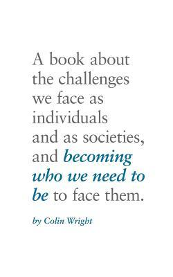 Becoming Who We Need To Be Colin Wright Book Cover