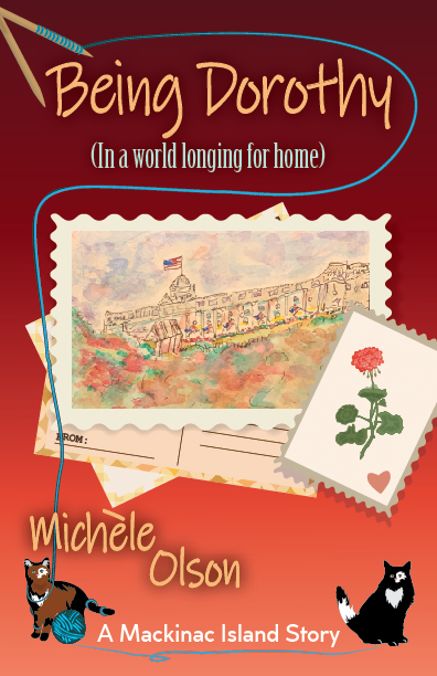 Being Dorothy: In a World Longing for Home (Mackinac Island Stories #2) Michele Olson Book Cover