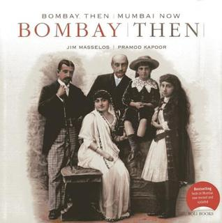 Bombay then, Mumbai now Jim Masselos Book Cover