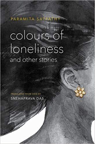 Colours of Loneliness and Other Stories (English) Paramita Satpathy Book Cover