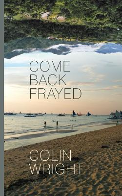 Come Back Frayed Colin Wright Book Cover