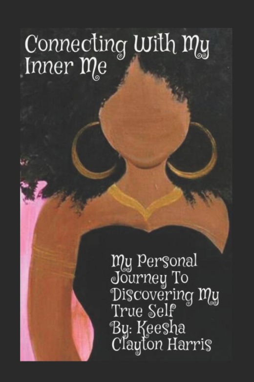 Connecting With My Inner Me: My Personal Journey to Discovering My True Self Keesha Clayton Harris Book Cover