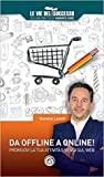 Da offline a online! Promuovi la tua attività e vendi sul web Daniele Lanuti Book Cover
