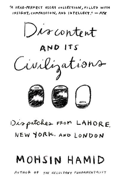 Discontent and its Civilizations Mohsin Hamid Book Cover