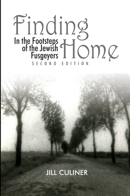 Finding Home in the Footsteps of the Jewish Fusgeyers Jill Arlene Culiner Book Cover