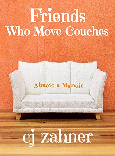 Friends Who Move Couches C.J. Zahner Book Cover