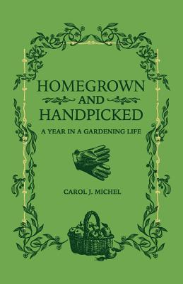Homegrown and Handpicked Carol J. Michel Book Cover