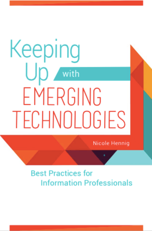 Keeping Up with Emerging Technologies Nicole Hennig Book Cover