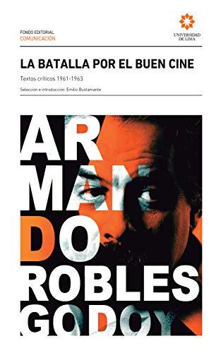 La batalla por el buen cine Emilio Bustamante Book Cover