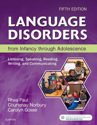 Language Disorders from Infancy Through Adolescence Rhea Paul Book Cover