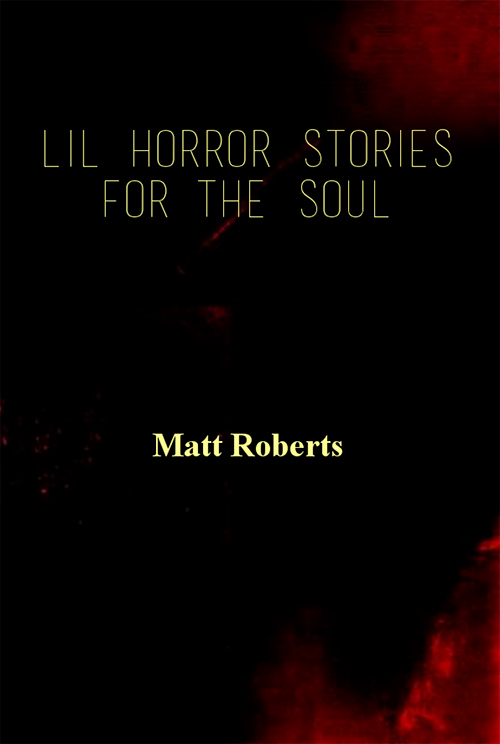 Lil Horror Stories For The Soul Matt Roberts Book Cover