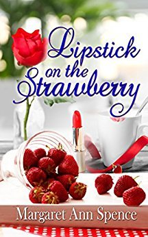 Lipstick on the Strawberry Margaret Ann Spence Book Cover