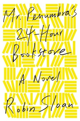 Mr. Penumbra's 24-Hour Bookstore Robin Sloan Book Cover