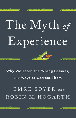 The Myth of Experience Emre Soyer & Robin M. Hogarth Book Cover