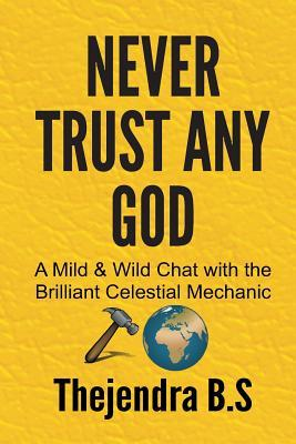 Never Trust Any God Thejendra B.S Book Cover