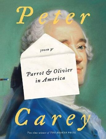 Parrot and Olivier in America Peter Carey Book Cover