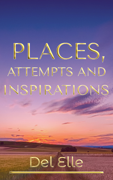 Places, Attempts and Inspirations Del Elle Book Cover