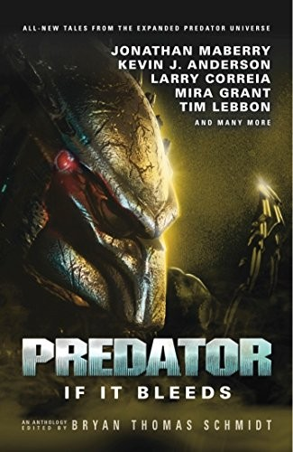 Predator: If It Bleeds Bryan Thomas Schmidt Book Cover