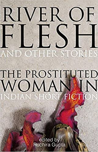 River of Flesh and Other Stories: The Prostituted Woman in Indian Short Fiction Ruchira Gupta Book Cover