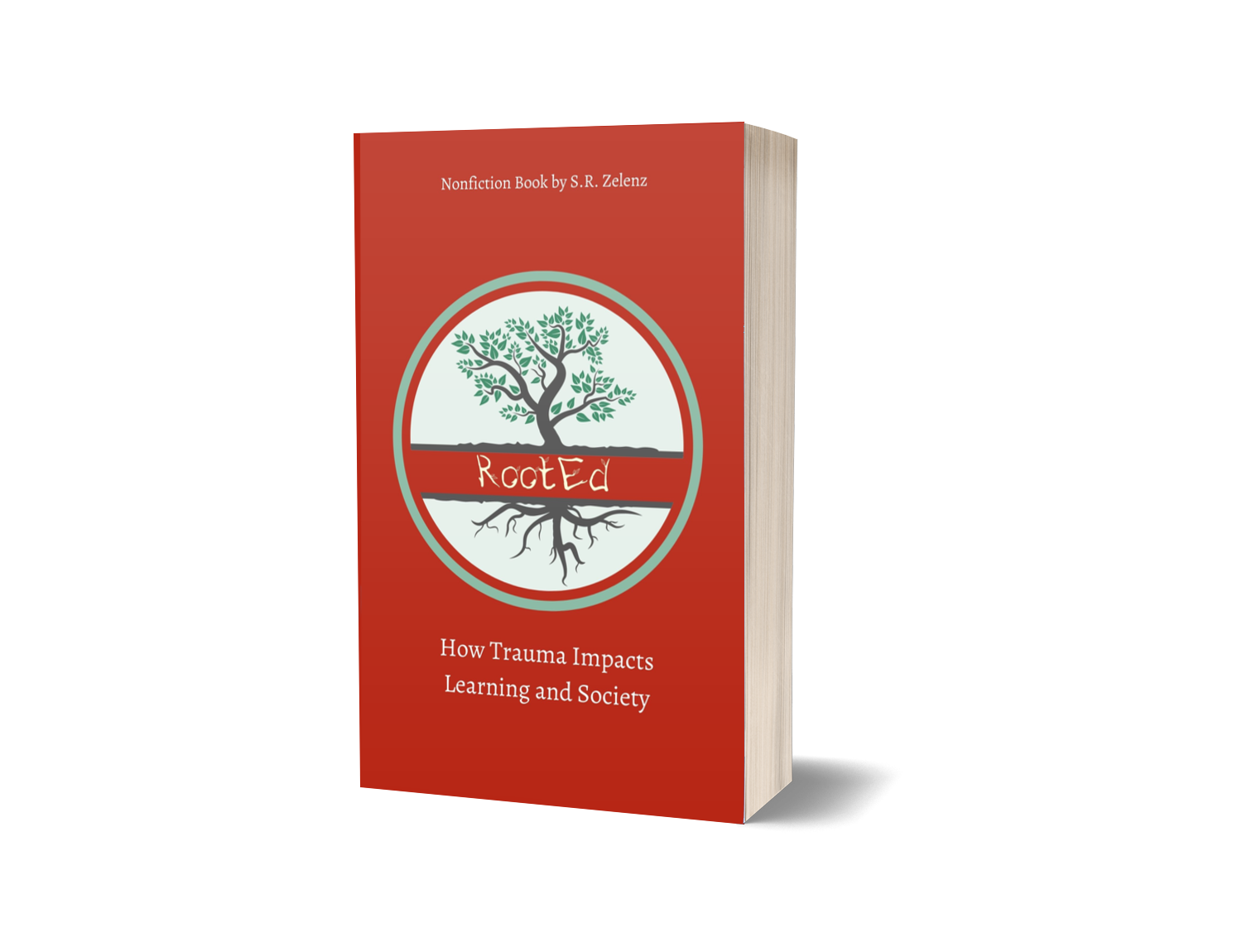 RootEd: How Trauma Impacts Learning & Society S. R. Zelenz Book Cover