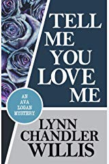Tell Me You Love Me Lynn Chandler Willis Book Cover