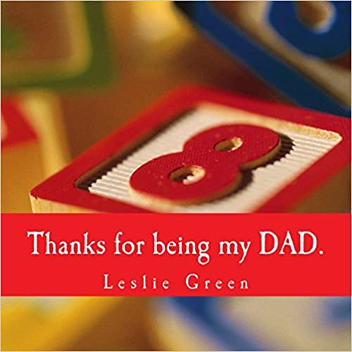 Thanks for Being My Dad. Leslie Green Book Cover