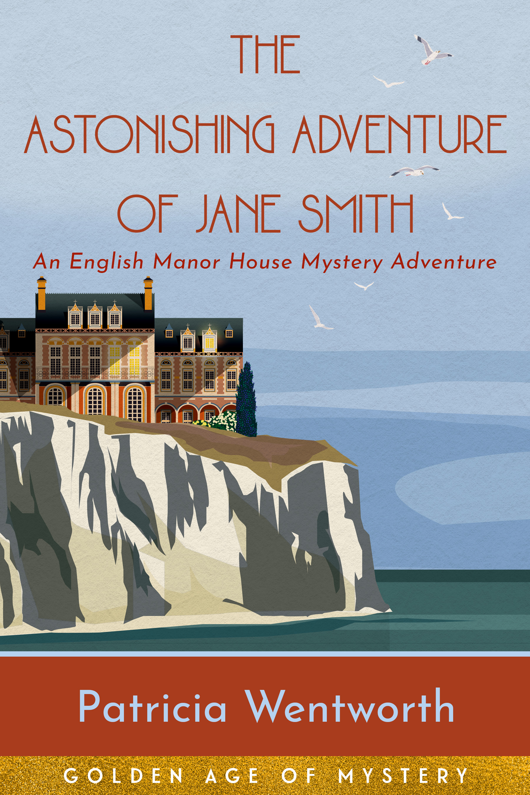 The Astonishing Adventure of Jane Smith: An English Manor House Mystery Adventure (Golden Age of Mystery) Patricia Wentworth Book Cover