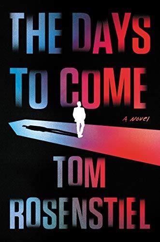 The Days to Come Tom Rosenstiel Book Cover