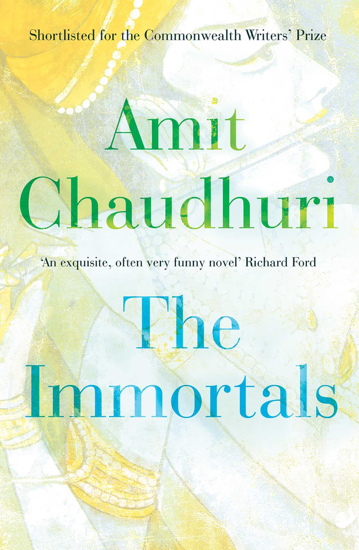 The Immortals Amit Chaudhuri Book Cover