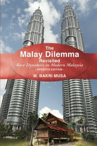 The Malay Dilemma Revisited M. Bakri Musa Book Cover