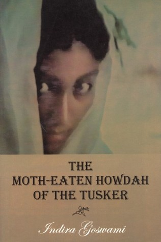 The Moth-Eaten Howdah of the Tusker (English) Indira Goswami Book Cover