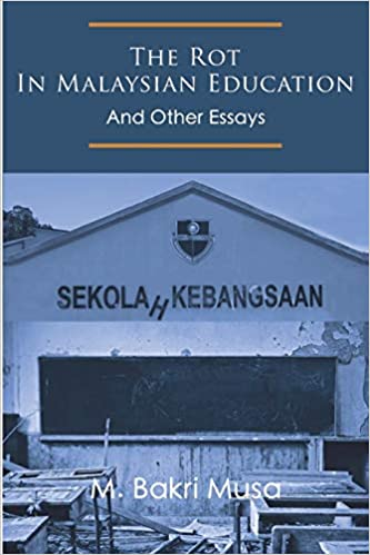 The Rot In Malaysian Education M Bakri Musa Book Cover