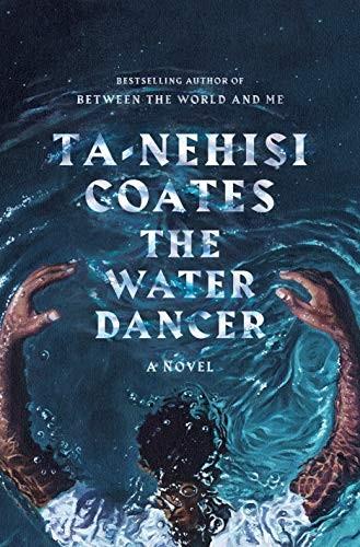 The Water Dancer Ta-Nehisi Coates Book Cover